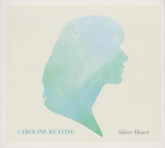 Caroline Keating. Silver Heart. CD.