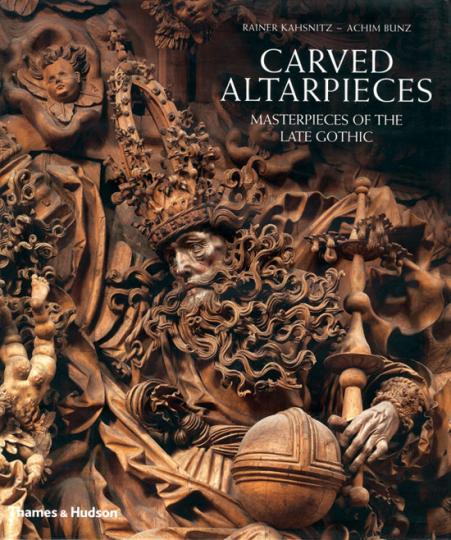 Carved Altarpieces. Masterpieces of the Late Gothic. Schnitzaltäre. Meisterwerke der Spätgotik.