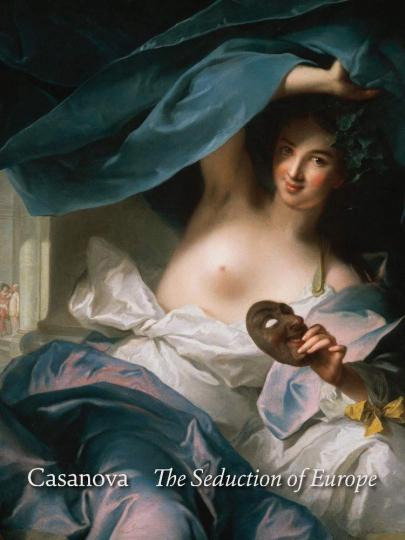 Casanova. Die Verführung Europas. The Seduction of Europe.