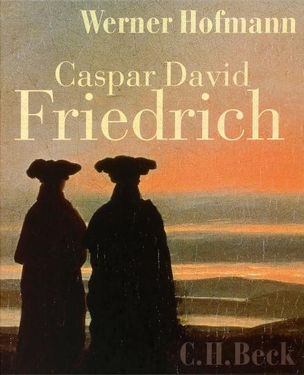 Caspar David Friedrich. Naturwirklichkeit und Kunstwahrheit.