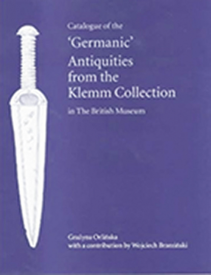Catalogue of the »Germanic« Antiquities from the Klemm Collection.