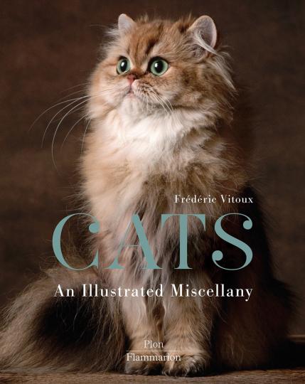 Cats. An Illustrated Miscellany. Eine illustrierte Auswahl wundervoller und berühmter Katzen.