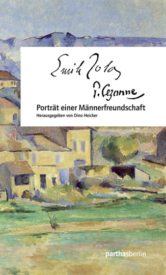 Cézanne - Zola. Porträt einer Männerfreundschaft.