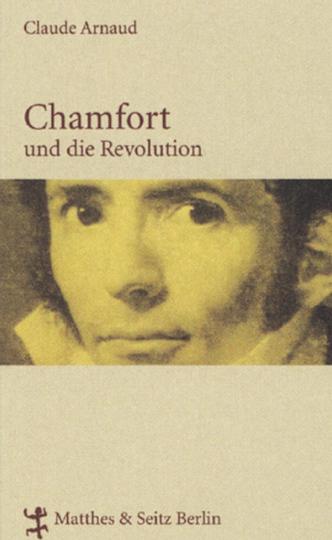 Chamfort und die Revolution.
