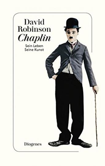 Chaplin. Sein Leben, seine Kunst. Biographie.