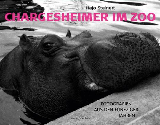 Chargesheimer im Zoo. Fotografien aus den Fünfziger Jahren.
