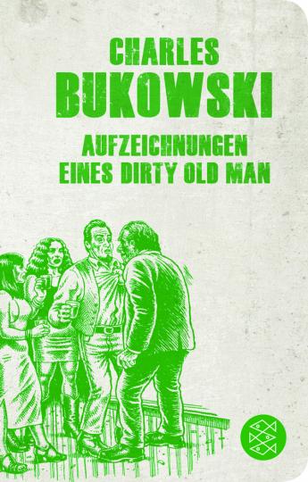 Charles Bukowski. Aufzeichnungen eines Dirty Old Man.