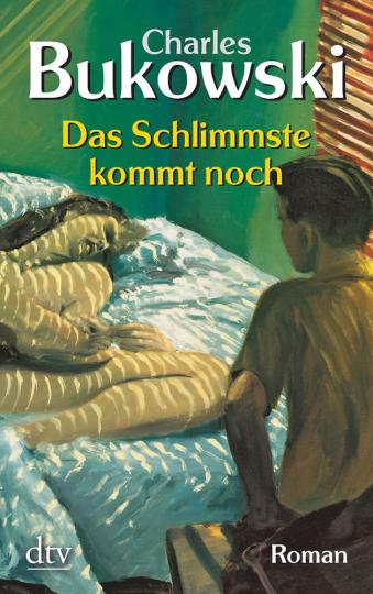 Charles Bukowski. Das Schlimmste kommt noch oder Fast eine Jugend. Roman.