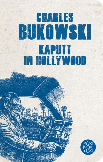 Charles Bukowski. Kaputt in Hollywood. Stories.