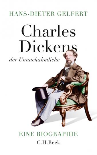 Charles Dickens, der Unnachahmliche. Biographie.