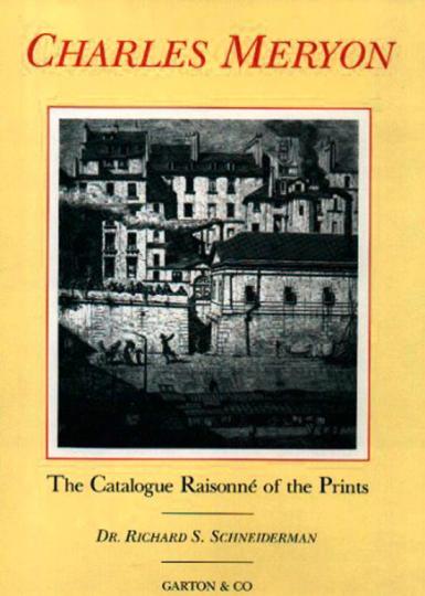 Charles Méryon. Catalogue Raisonné der Drucke.