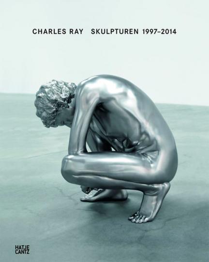 Charles Ray. Skulpturen 1997-2014.