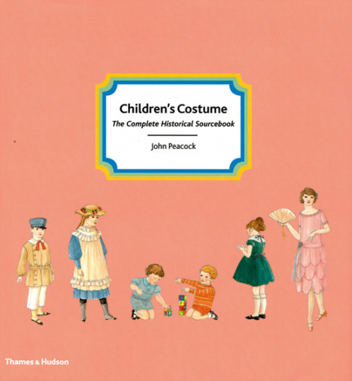 Childrens« Costume. The Complete Historical Soucebook. Kinderkleidung.