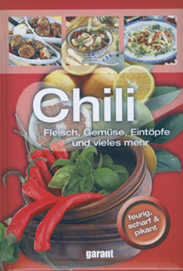 Chili - Fleisch, Gemüse, Eintöpfe und vieles mehr