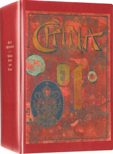 China: Land und Leute - Illustrierte Geschichte des Reiches der Mitte - Reprint der Ausgabe von 1905