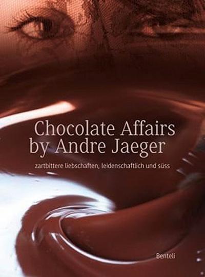 Chocolate affairs by André Jaeger. Zartbittere Liebschaften, leidenschaftlich und süß.