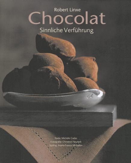 Chocolat. Sinnliche Verführung.