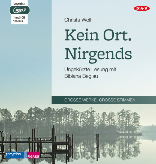 Christa Wolf. Kein Ort. Nirgends. Hörbuch. 1 CD.