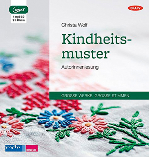 Christa Wolf. Kindheitsmuster. Hörbuch. 1 CD.