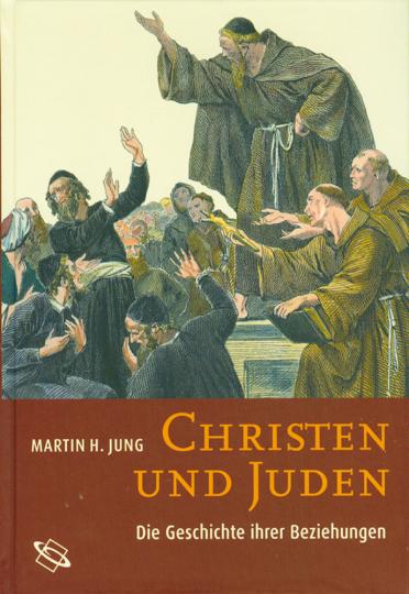 Christen und Juden - Die Geschichte ihrer Beziehungen