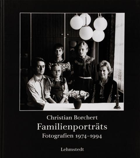 Christian Borchert. Familienporträts - Fotografien 1973-1993.