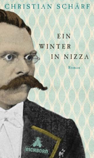 Christian Schärf. Ein Winter in Nizza. Roman.