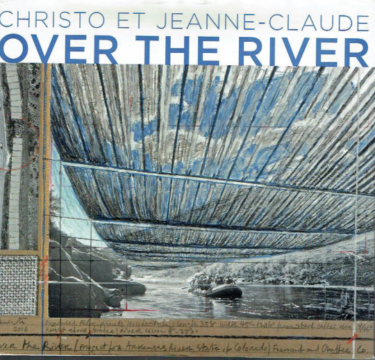 Christo and Jeanne-Claude. Over the river.