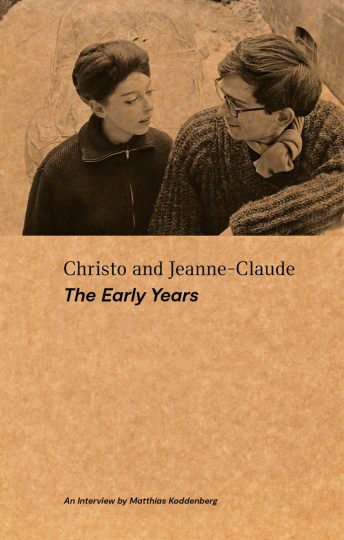 Christo and Jeanne-Claude. The Early Years. An Interview by Matthias Koddenberg.