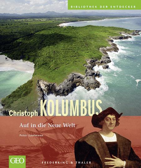 Christoph Columbus. Auf in die neue Welt.