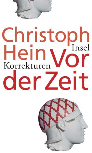 Christoph Hein. Vor der Zeit. Korrekturen.