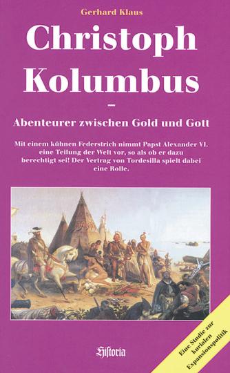 Christoph Kolumbus. Abenteurer zwischen Gold und Gott.
