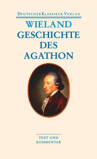 Christoph Martin Wieland - Geschichte des Agathon. Band 46.
