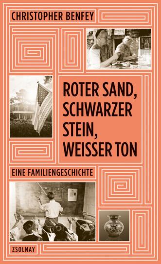 Christopher Benfey. Roter Sand, schwarzer Stein, weißer Ton. Eine Familiengeschichte.
