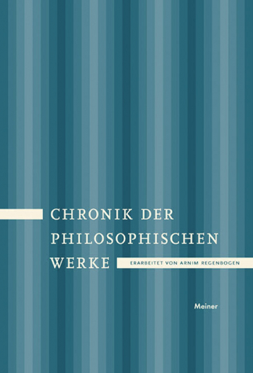 Chronik der philosophischen Werke. Von der Erfindung des Buchdrucks bis ins 20. Jahrhundert.