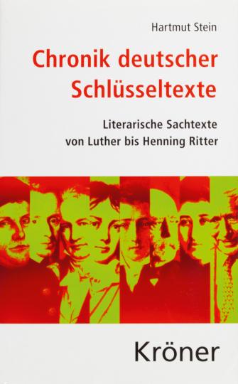 Chronik deutscher Schlüsseltexte. Literarische Sachtexte von Luther bis Henning Ritter.