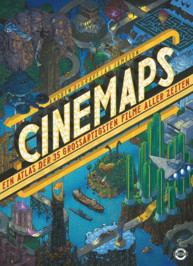 CINEMAPS. Ein Atlas der 35 großartigsten Filme aller Zeiten.