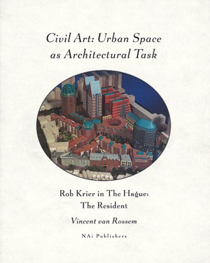 Civil Art. Urban Space as Architectural Task.