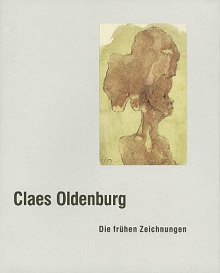 Claes Oldenburg - Die frühen Zeichnungen.