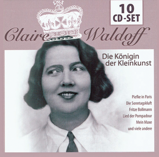 Claire Waldoff. Die Königin der Kleinkunst. 10 CDs.