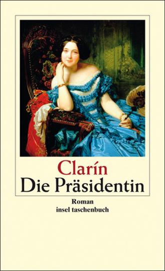 Clarín. Die Präsidentin. Roman.