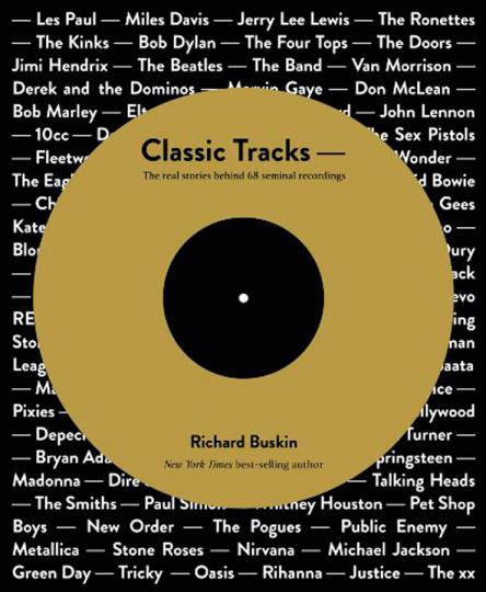 Classic Tracks. Die wahren Geschichten hinter 68 legendären Aufnahmen.