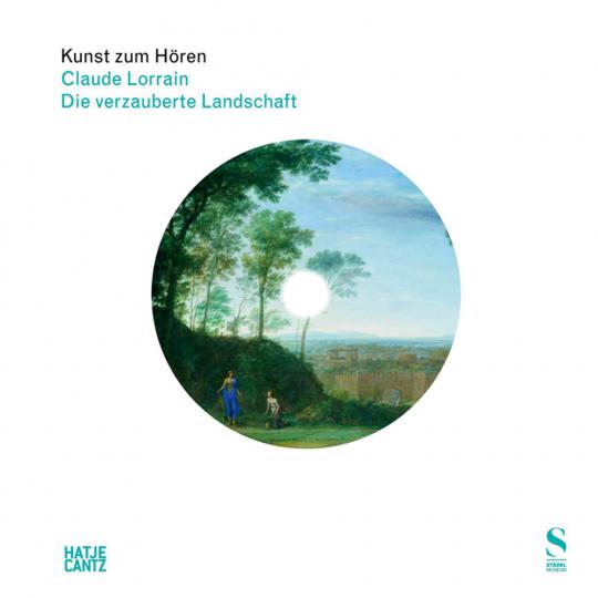 Claude Lorrain. Die verzauberte Landschaft. Kunst zum Hören. Buch mit CD.