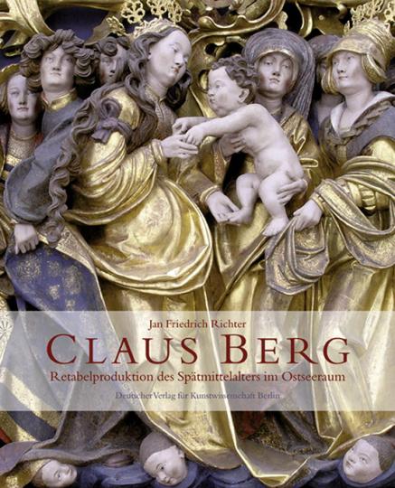 Claus Berg - Retabelproduktion des ausgehenden Mittelalters im Ostseeraum