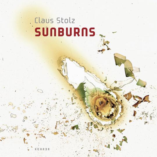 Claus Stolz. Sunburns. Vorzugsausgabe.