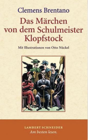 Clemens Brentano. Das Märchen von dem Schulmeister Klopfstock und seinen fünf Söhnen.