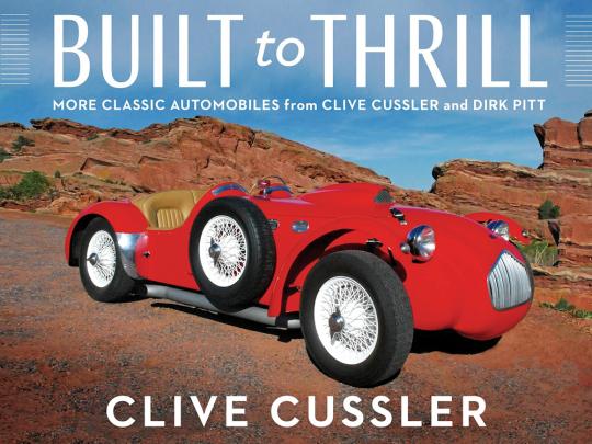 Clive Cussler. Built to Thrill. Gebaut, um zu begeistern.