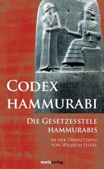 Codex Hammurabi. Die Gesetzesstele Hammurabis.