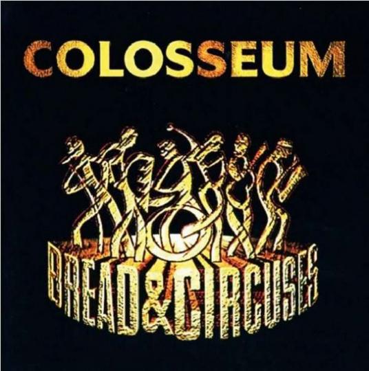 Colosseum. Bread & Circuses. CD.