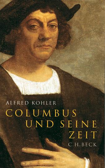 Columbus und seine Zeit.
