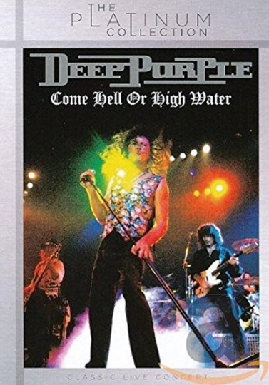 Deep Purple. Come Hell or High Water. DVD.